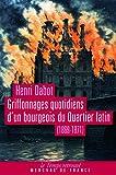 Griffonnages quotidiens d'un bourgeois du Quartier latin: (1869-1871)