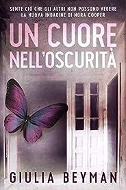 Un cuore nell'oscurità (Nora Cooper Vol