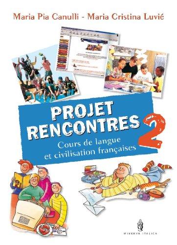 Projet rencontres. Avec cahier. Per la Scuola media. Con CD-ROM: 2