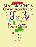 Corso Accelerato di Matematica - 2a ediz.: Impara facilmente (Matematica facile)