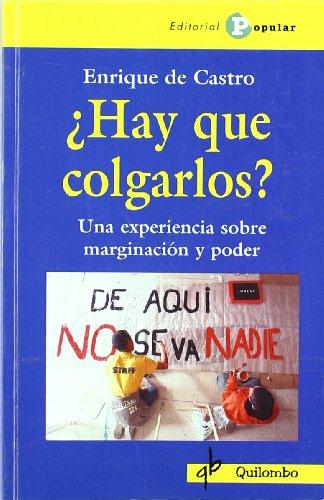 Hay que colgarlos?/ We have to Hang Them?: Una Experiencia Sobre Marginacion Y Poder/ an Experience About Margination and Power (Quilombo) por Enrique Castro