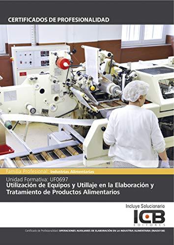 UF0697: UTILIZACIÓN DE EQUIPOS Y UTILLAJE EN LA ELABORACIÓN Y TRATAMIENTO DE PRODUCTOS ALIMENTARIOS (INAD0108)