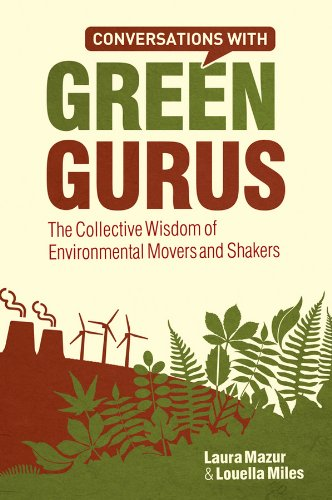 conversations-with-green-gurus-the-collective-wisdom-of-environmental-movers-and-shakers