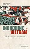 Indochine et Vietnam: Trente-cinq années de guerre : 1940-1975