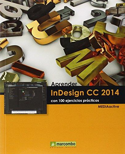 Aprender InDesign CC 2014 con 100 ejercicios (APRENDER.CON 100 EJERCICIOS PRÁCTICOS) por MEDIAactive