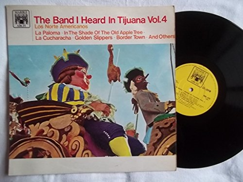 LOS NORTE AMERICANOS The Band I Heard in Tijuana Vol 4 vinyl LP