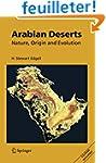 Arabian Deserts: Nature, Origin And E...