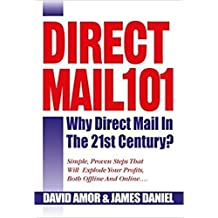 Direct Mail 101, Why Direct Mail in the 21st Century?