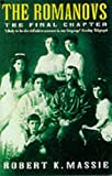 The Romanovs: The Final Chapter by Robert K. Massie (1996-10-03)