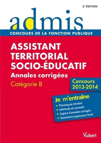 Concours Assistant territorial socio-éducatif - Annales corrigées - Catégorie B - Concours 2013-2014