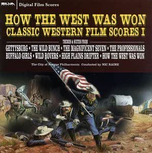 How The West Was Won: Classic Western Film Scores I ...