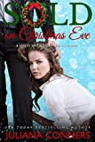 Sold on Christmas Eve: A Virgin and Billionaire Romance