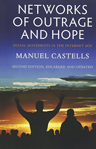 Networks of Outrage and Hope: Social Movements in the Internet Age por Manuel Castells