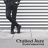 Chilled Jazz Instrumental – Relaxing Jazz, Instrumental Music, Ambient Session, Autumn 2017