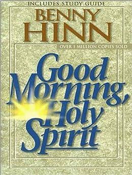 Good Morning, Holy Spirit by [Hinn, Benny]