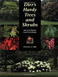 Dirr's Hardy Trees and Shrubs: An Illustrated Encyclopedia by Michael A. Dirr (1997-10-01)