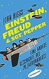 Einstein, Freud und Sgt. Pepper: Eine andere Geschichte des 20. Jahrhunderts (suhrkamp taschenbuch, Band 4839) - John Higgs