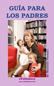 Guía para los Padres. El libro del amor maternal y