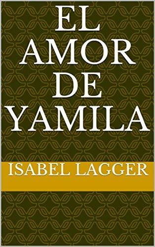 El amor de Yamila par Isabel Lagger