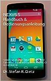 NEXUS 5 Handbuch & Bedienungsanleitung: sowie für andere Smartphones und Tablets mit Betriebssystem ANDROID 4.4 KITKAT®