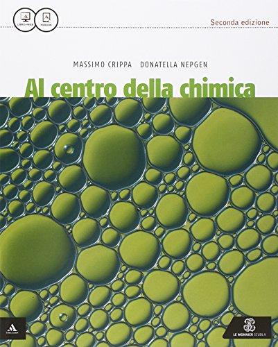 Al centro della chimica. Vol. unico. Per le Scuole superiori. Con e-book. Con espansione online