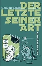 Der Letzte seiner Art: Kurzgeschichten Anthologie