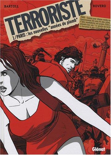 Terroriste, tome 1 : Paris : les nouvelles années de plomb
