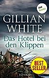 Das Hotel bei den Klippen: Roman von Gillian White