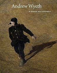 Andrew Wyeth: A Spoken Self-Portrait