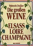 Die gro en Weine, Elsa, Loire, Champagne