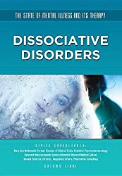 Dissociative Disorders (State of Mental Illness and Its Therapy) by Autumn Libal (2013-09-06)
