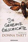 Die geheime Geschichte: Roman von Donna Tartt