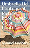 Umbrella Hd Photograph Picture book Super Clear Photos (English Edition)