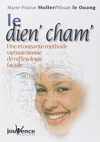 Le Dien'cham : Une Etonnante Mthode vietnamienne de rflexologie faciale