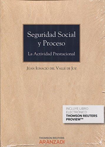 Seguridad Social y Proceso (Papel + e-book): La actividad prestacional (Monografía)