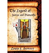 [ THE LEGEND OF JUSTICE AND DIAMONDS ] by Hemsey, Louis F ( Author) Jan-2010 [ Paperback ]