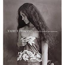 Tahiti 1904-1921 lucien Gauthier Photographe