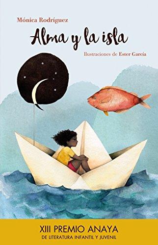 Alma y la isla (Premio Anaya Infantil) por Mónica Rodríguez