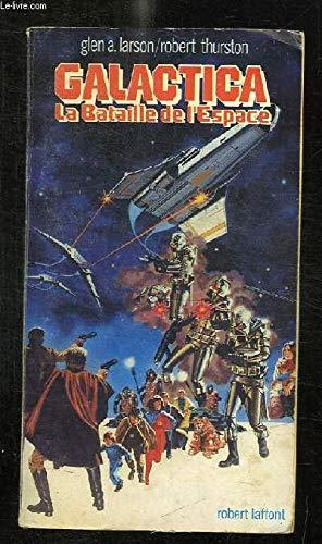 Galactica : La bataille de l'espace par Thurston, Gary Larson