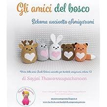 Gli amici del bosco: Schema uncinetto Amigurumi (Facili Schemi uncinetto per bambole amigurumi Vol. 12)
