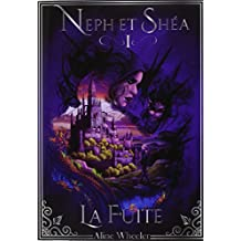 Neph et Shéa 1 : La Fuite (version dyslexique)