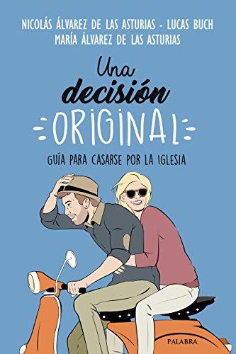 Una decisión original (Mundo y cristianismo) por Lucas Buch y María Álvarez Nicolás Álvarez de las Asturias