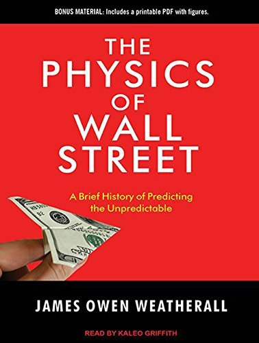 The Physics of Wall Street: A Brief History of Predicting the Unpredictable by James Owen Weatherall (2013-03-25)