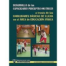 Desarrollo de las capacidades perceptivo-motrices a traves de las habilidades basicas de lucha en el area de educacion fisica