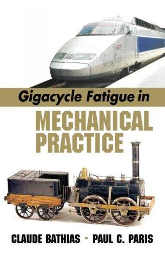 Gigacycle Fatigue in Mechanical Practice (Mechanical Engineering (Marcel Dekker)) by Claude Bathias (2004-09-13)