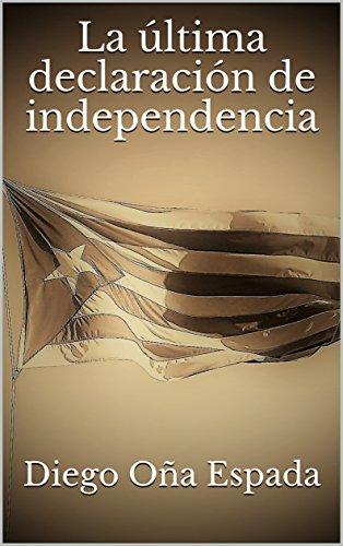 La última declaración de independencia