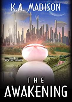 The Awakening: (The Nether Chronicles, Book 1) by [Madison, K.A.]