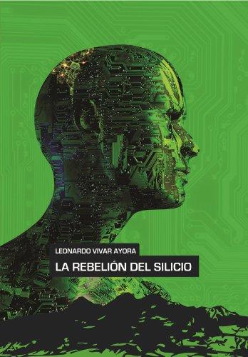 La rebelión del silicio (Universo cuántico nº 2) por Leonardo Vivar Ayora