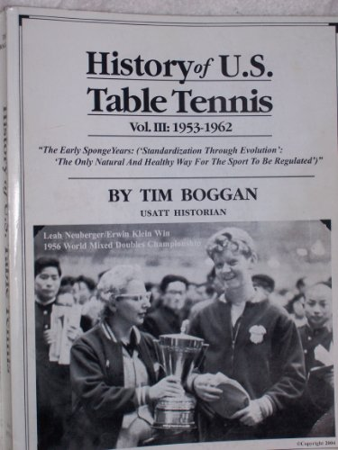 History of U.s. Table Tennis (Vol III 1953-1962)