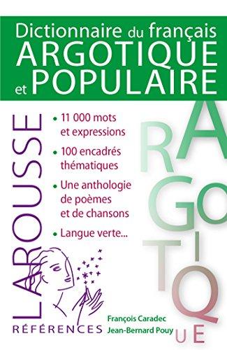 Dictionnaire de Franais argotique et populaire